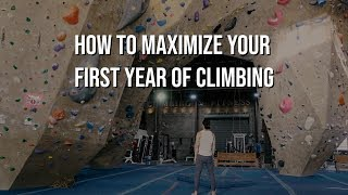 How to Maximize Your First Year of Climbing