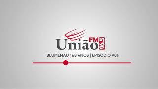 Blumenau 168 anos | Episódio 06