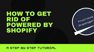 How to Get Rid of Powered by Shopify? A Step by Step Tutorial