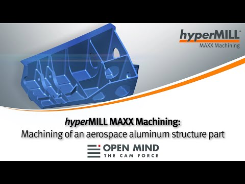 hyperMILL MAXX Machining: Aerospace aluminum structure part | GROB |CAM-Software| Quelle: OPEN MIND