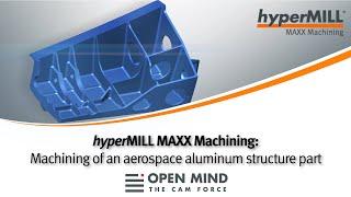 hyperMILL MAXX Machining: Aerospace-Strukturteil aus Aluminum