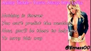 Ashley Tisdale - You're Always Here [With Lyrics]