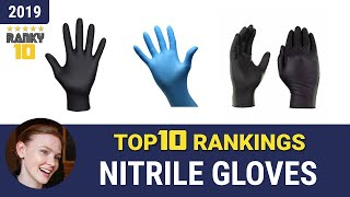 Best Nitrile Gloves Top 10 Rankings, Review 2019 & Buying Guide