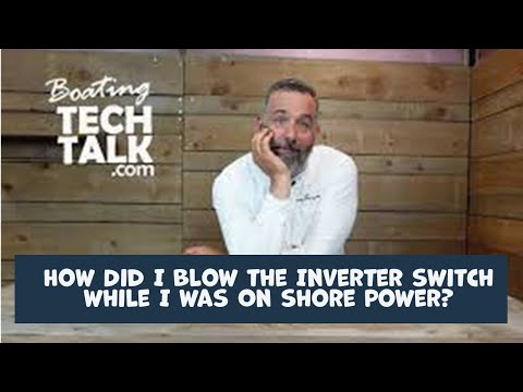 How Did I Blow the Inverter Switch on My Panel While on Shore Power?