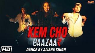 Kem Cho Baazaar Tanishk Bagchi Ikka Alisha Singh Dance Mp3 Latest Song 2018