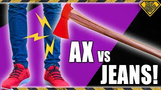 How Many Layers of Jeans Can Stop an Axe?