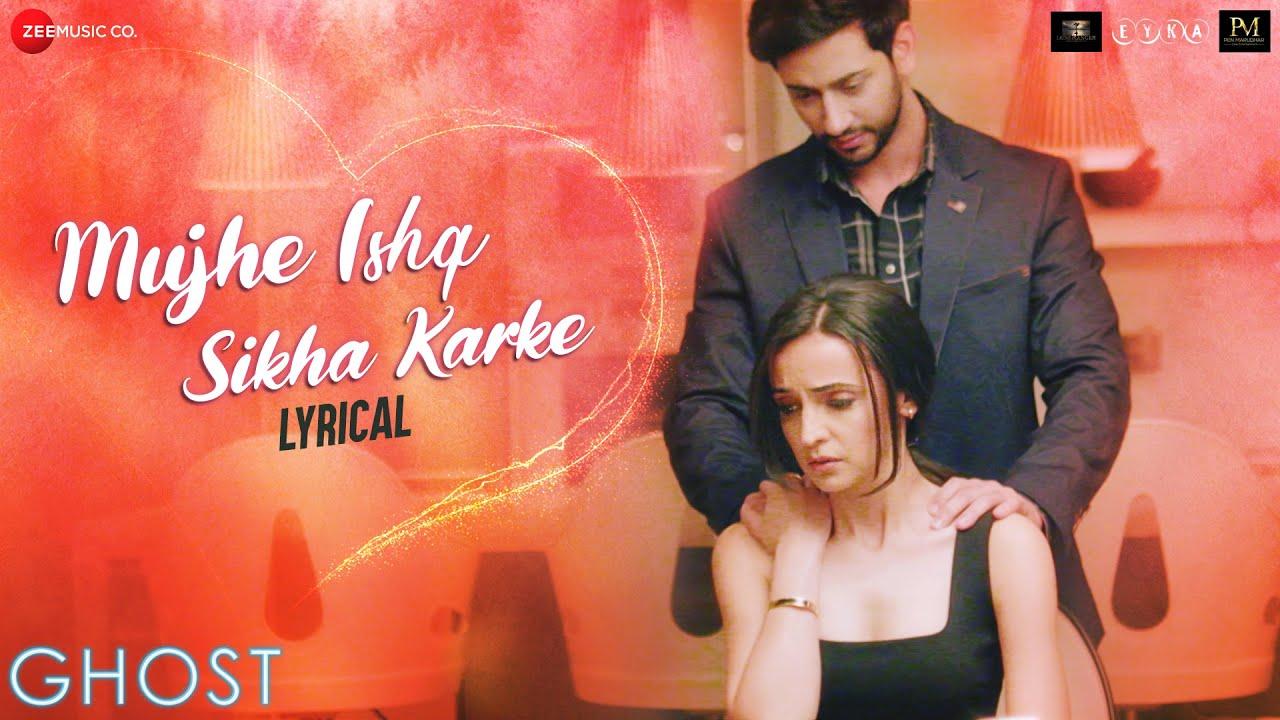 Mujhe Ishq Sikha Karke Lyrics-Ghost