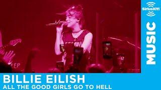 "Billie Eilish   ""All The Good Girls Go To Hell"" [LIVE @ The Troubadour] | SiriusXM"