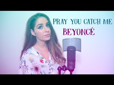 Pray You Catch Me (Beyonce Knowles Cover)