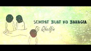 Pernah Buat Ko Bahagia_ Dj Qhelfin | Hip Hop Papua (Official Video Lirik  2019)
