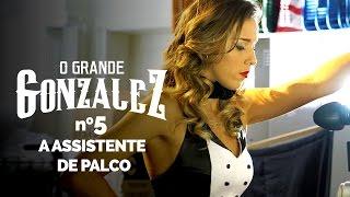 O GRANDE GONZALEZ - EP05: A ASSISTENTE DE PALCO