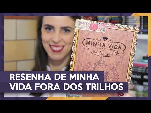 MINHA VIDA FORA DOS TRILHOS | Admirável Leitor