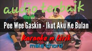 Ikut Aku Ke Bulan   Pee Wee Gaskin ( Karaoke ) Male Chord