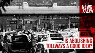 Is abolishing tollways a good idea? | NEWSFLASH