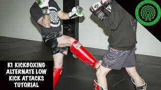 K1 Kickboxing Alternate Low Kick Attacks Tutorial