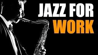 Jazz Music - Upbeat Smooth Jazz Saxophone Instrumentals Music for Work & Study