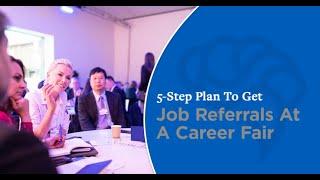 5 Step Plan To Get Job Referrals At A Career Fair