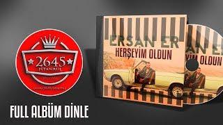 Ersan Er - Herşeyim Oldun / Full Versiyon Dinle