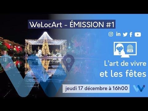 [ÉMISSION] - WeLocArt - #2 L'art de vivre et les fêtes