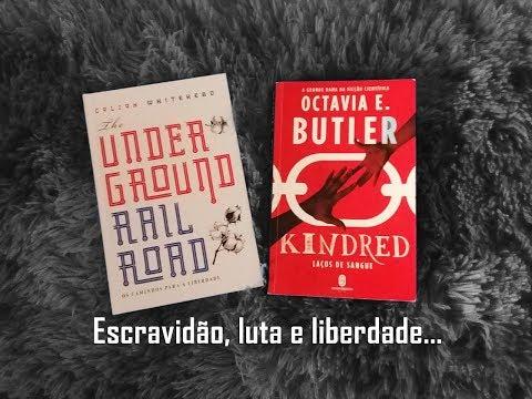 2 livros - Kindred e Underground Railroad