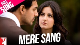 Mere Sang - Full Song   New York   John Abraham   Katrina Kaif   Neil Nitin Mukesh   Sunidhi Chauhan