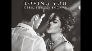 Celeste Buckingham - Loving You  (Official Video)