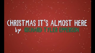 Christmas It's Almost Here (Lyric Video) By Richard Tyler Epperson - Orignal Christmas Song