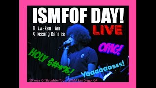 ISMFOF Day!!!! 10 Years of Slaughter Tour (SOMA San Diego, CA 03/10/18)