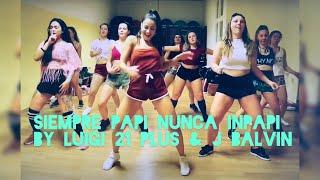 Siempre papi nunca inpapi by Luigi 21plus & J Balvin // Reggaeton // Latin Twerk Choreography