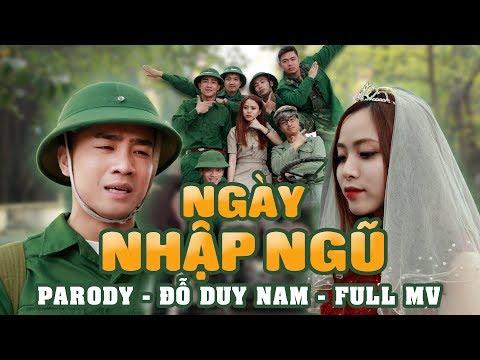 NGÀY NHẬP NGŨ - PARODY OFFICIAL - ĐỖ DUY NAM - FULL MV