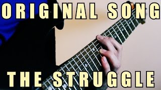 Original Song - THE STRUGGLE // Metal // TABS