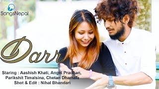 Darr - Aashish Khati | Nepali Rock Pop Song | 2018