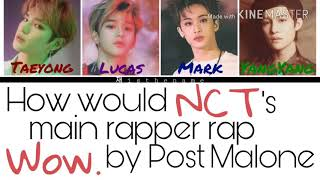 How Would NCT's Main Rappers Rap 'Wow.' By Post Malone