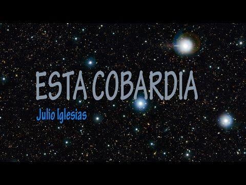 Esta Cobardía - Julio Iglesias (Con Letra)