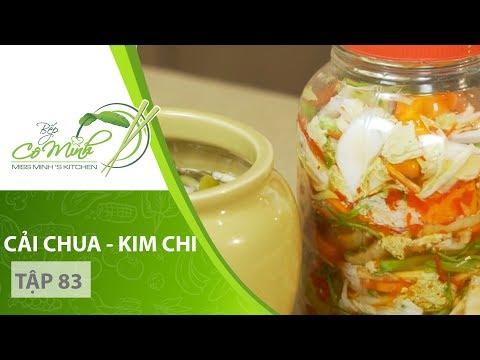 Bếp Cô Minh   Tập 83 - Hướng dẫn cách làm món CẢI CHUA - KIM CHI VIỆT NAM