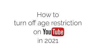 How to turn off age restriction on Youtube (2021)