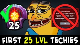 FIRST 25 level Techies — still no 6 months ban?