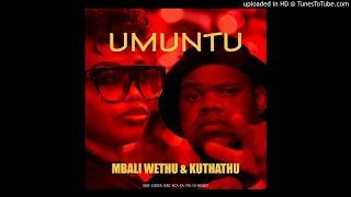Mbali Wethu & Kuthathu   Umuntu