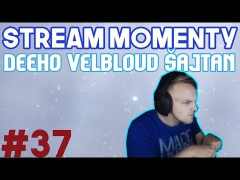 Stream Momenty #37 - Deeho velbloud Šajtan