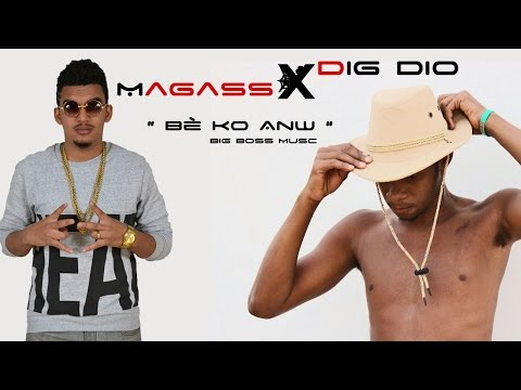 Magass Feat Dig Dio - Bè Ko Anw (Son Officiel)