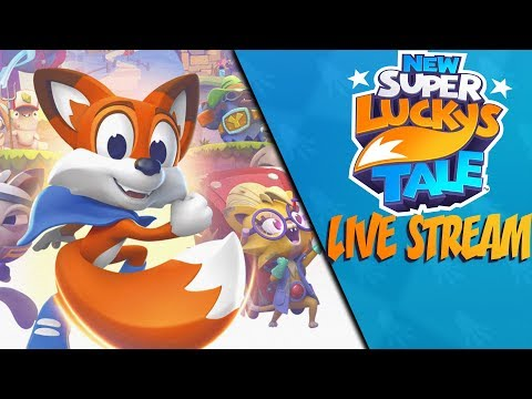 A New Tale - New Super Luckys Tale LIVE STREAM (I am Currently Sick)