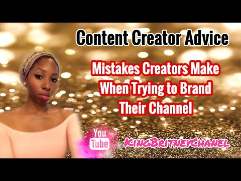 YouTube Talk | Mistakes To Avoid When Trying To Brand Your Channel
