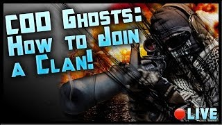How to Join a Clan In Call of Duty Ghosts! COD Ghosts Tutorial Livestream! By Ohaple