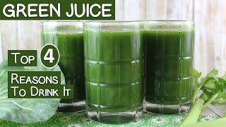 Top 4 Reasons To Drink Green Juice