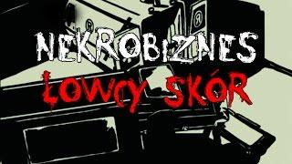 Łowcy Skór – Łódzki Nekrobiznes film dokumentalny (Lektor)