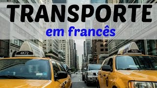 Vocabulário: Meios de transporte em francês pt.2