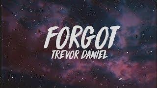 Trevor Daniel   Forgot (Lyrics)