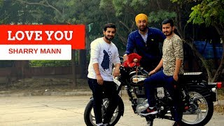 LOVE YOU - SHARRY MANN || BHANGRA ||  Choreography By ANKUSH