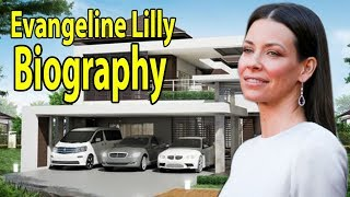 Evangeline Lilly Full Biography 2019   Evangeline Lilly Lifestyle & More   THE STARS