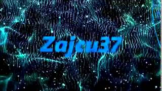 Zajcu37 New Intro Song